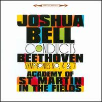 Joshua Bell Conducts Beethoven Symphonies Nos. 4 & 7 - Academy of St. Martin-in-the-Fields; Joshua Bell (conductor)