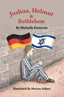 Joshua, Helmut, and Bethlehem - Donovan, Michelle O