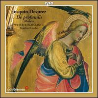 Josquin Desprez: De profundis - Motets - Weser-Renaissance; Manfred Cordes (conductor)