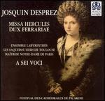 Josquin Desprez: Missa Hercules Dux Ferrariae