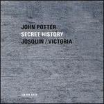 Josquin & Victoria: Secret History