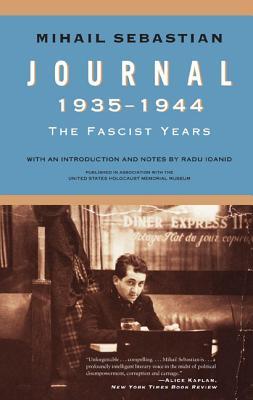 Journal 1935-1944: The Fascist Years - Sebastian, Mihail