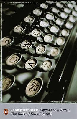 """Journal of a Novel: The """"East of Eden"""" Letters - Steinbeck, John"""