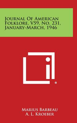 Journal of American Folklore, V59, No. 231, January-March, 1946 - Barbeau, Marius, and Kroeber, A L, and Page, Eleanor Susan