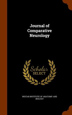 Journal of Comparative Neurology - Wistar Institute of Anatomy and Biology (Creator)