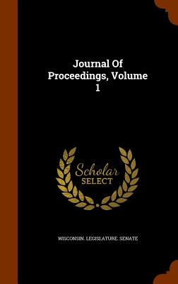 Journal of Proceedings, Volume 1 - Wisconsin Legislature Senate