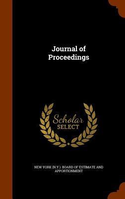 Journal of Proceedings - New York (N y ) Board of Estimate and a (Creator)