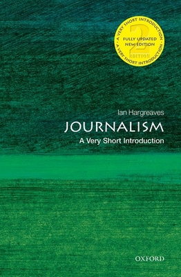 Journalism: A Very Short Introduction - Hargreaves, Ian
