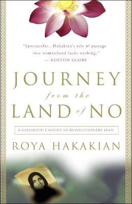 Journey from the Land of No: A Girlhood Caught in Revolutionary Iran - Hakakian, Roya