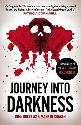 Journey Into Darkness - Douglas, John, and Olshaker, Mark