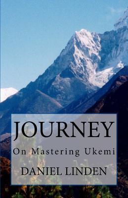 Journey: On Mastering Ukemi - Linden, Daniel