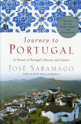 Journey to Portugal: In Pursuit of Portugal's History and Culture - Saramago, Jose, and Hopkinson, Amanda (Translated by), and Caistor, Nick (Translated by)