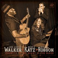 Journeys to the Heart of the Blues - Joe Louis Walker/Bruce Katz/Giles Robson
