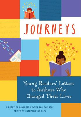 Journeys: Young Readers' Letters to Authors Who Changed Their Lives - Library of Congress