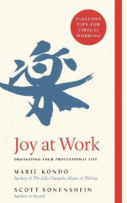 Joy at Work: Organizing Your Professional Life - Kondo, Marie, and Sonenshein, Scott