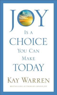 Joy Is a Choice You Can Make Today - Warren, Professor Kay (Brown University