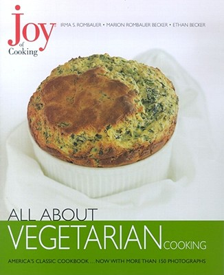 Joy of Cooking All about Vegetarian - Becker