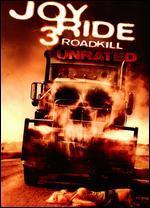 Joy Ride 3: Roadkill [Unrated]