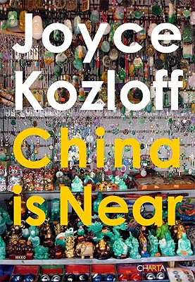 Joyce Kozloff: China Is Near -