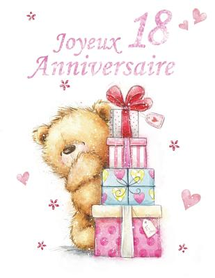 Joyeux Anniversaire 18 French Version Happy 18th Birthday Notebook Journal Dairy 185 Lined Pages Cute Teddy Bear Themed Gifts For Year