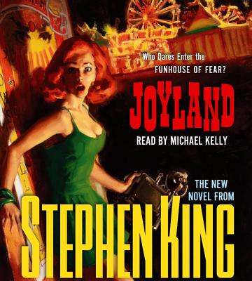 Joyland - King, Stephen, and Kelly, Michael (Read by)