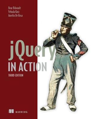 Jquery in Action - Bibeault, Bear, and Katz, Yehuda, and Rosa, Aurelio De