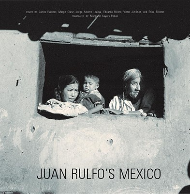 Juan Rulfo's Mexico: Juan Rulfo's Mexico - Rulfo, Juan (Photographer), and Fuentes, Carlos (Translated by), and Glantz, Margot (Translated by)