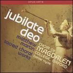Jubilate Deo: Matthew Martin - Sacred Choral Works