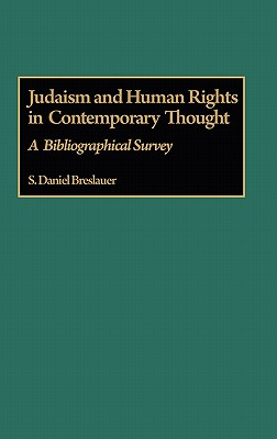 Judaism and Human Rights in Contemporary Thought: A Bibliographical Survey - Breslauer, S Daniel