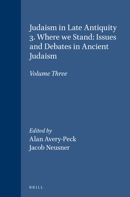 Judaism in Late Antiquity - Avery-Peck, Alan (Editor)