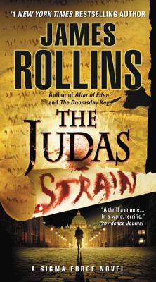 Judas Strain: A SIGMA Force Novel - Rollins, James