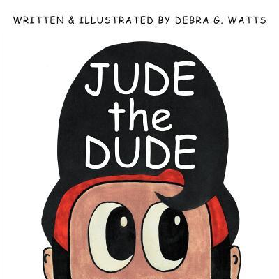 Jude the Dude - Watts, Debra G