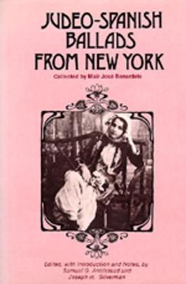 Judeo-Spanish Ballads from New York: Collected by Mair Jose Bernardete - Armistead, Samuel G (Editor)