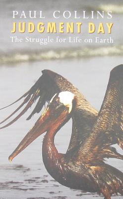 Judgment Day: The Struggle for Life on Earth - Collins, Paul