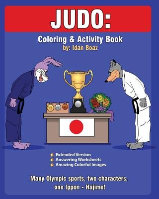 Judo: Coloring and Activity Book (Extended): Judo is one of Idan's interests. He has authored various of Coloring & Activity books which giving to children the path to learn about the values of the physical arts. Some of the published includes... - Boaz, Idan