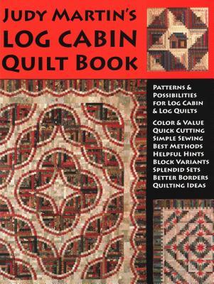 Judy Martin's Log Cabin Quilt Book - Martin, Judy