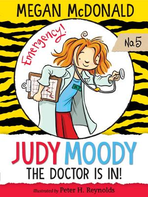 Judy Moody, M.D.: The Doctor Is In! - McDonald, Megan