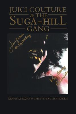 Juici Couture & the Suga-hill Gang - kenny attaway & g. english rock