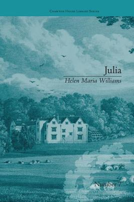Julia: By Helen Maria Williams - DuQuette, Natasha