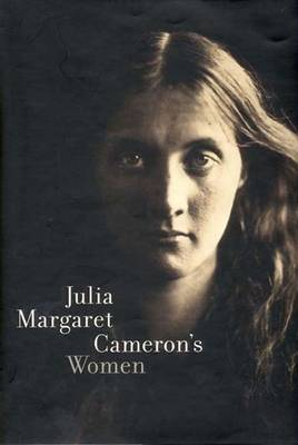 Julia Margaret Cameron's Women - Wolf, Sylvia, and Lipscomb, Stephanie (Contributions by), and Mancoff, Debra (Contributions by)