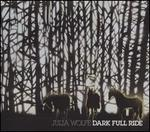 Julia Wolfe: Dark Full Ride