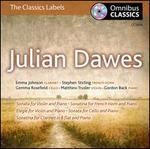 Julian Dawes: Sonata for Violin & Piano; Sonatina for French Horn and Piano; Elegie for Violin & Piano and Others