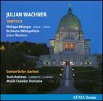 Julian Wachner: Triptych; Concerto for Clarinet