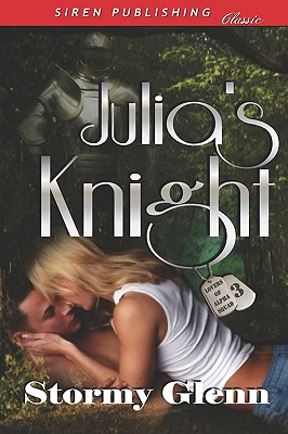 Julia's Knight [Lovers of Alpha Squad 3] (Siren Publishing Classic) - Glenn, Stormy