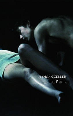 Julien Parme - Zeller, Florian, and Moncrieff, Christopher (Translated by)