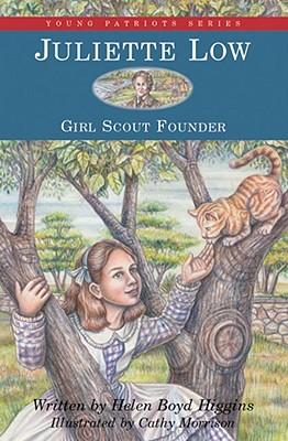 Juliette Low: Girl Scout Founder - Higgins, Helen Boyd