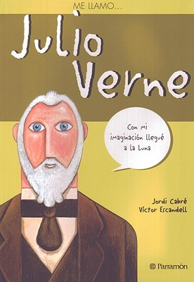 Julio Verne - Cabre, Jordi, and Scandell, Victor
