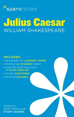 Julius Caesar (Sparknotes 1 Hour Shakespeare) - Sparknotes