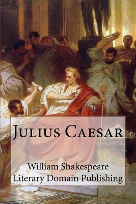 Julius Caesar - Shakespeare, William, and Publishing, Literary Domain (Prepared for publication by)