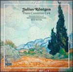 Julius R�ntgen: Piano Concertos Nos. 2 & 4
